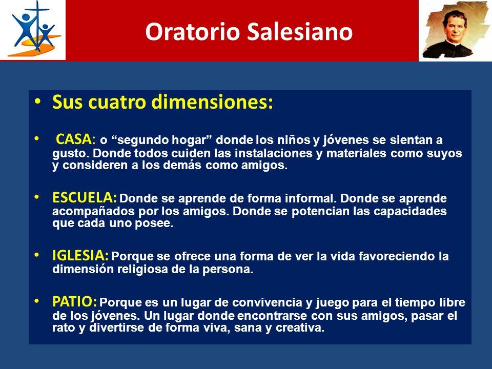 Oratorio Salesiano Sus cuatro dimensiones: