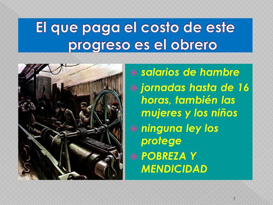 El que paga el costo de este progreso es el obrero