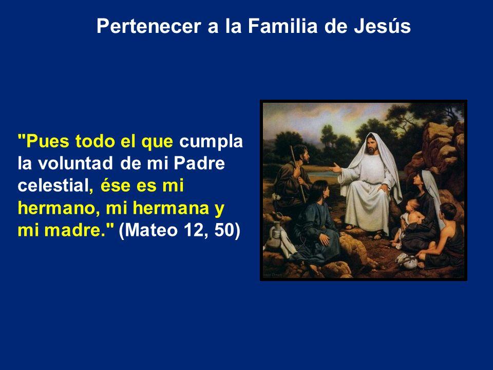 Pertenecer a la Familia de Jesús