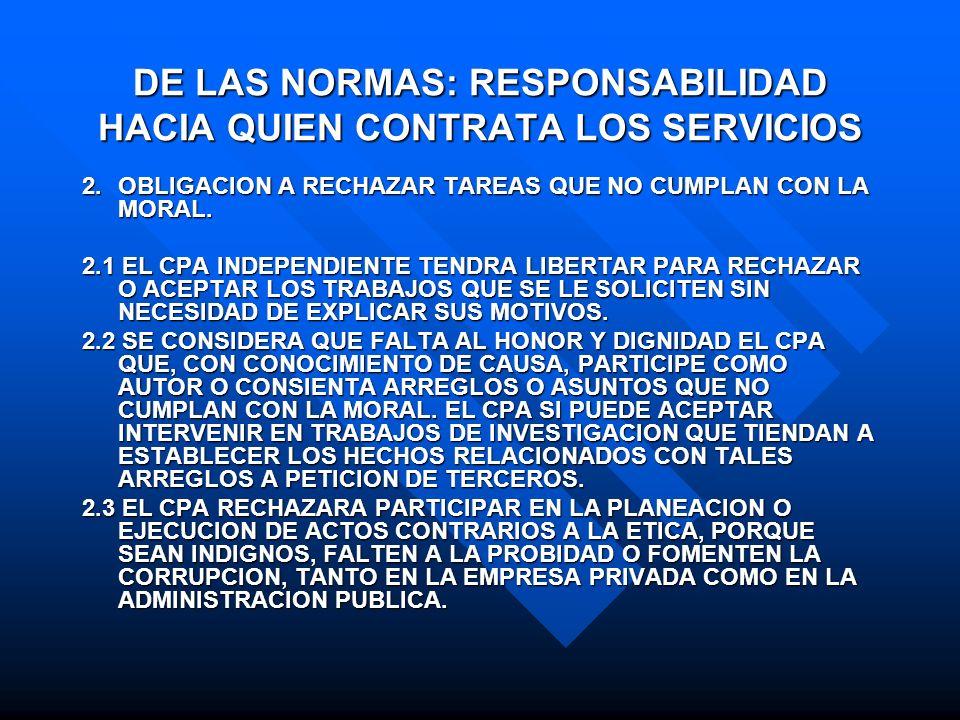 DE LAS NORMAS: RESPONSABILIDAD HACIA QUIEN CONTRATA LOS SERVICIOS