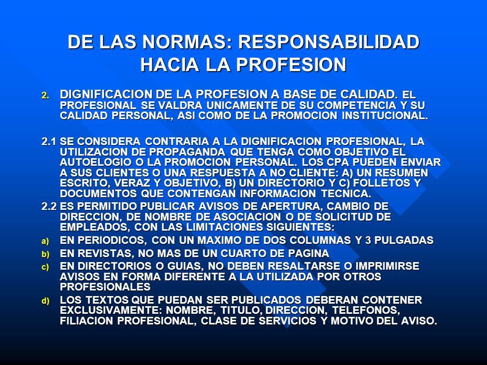 DE LAS NORMAS: RESPONSABILIDAD HACIA LA PROFESION