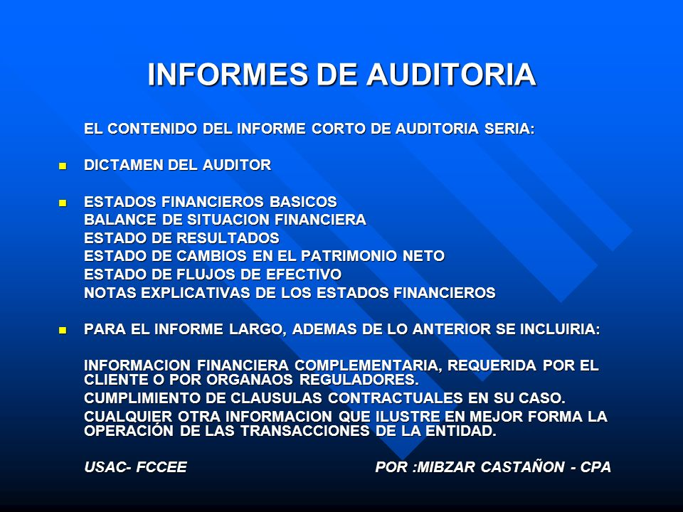 INFORMES DE AUDITORIA DICTAMEN DEL AUDITOR ESTADOS FINANCIEROS BASICOS