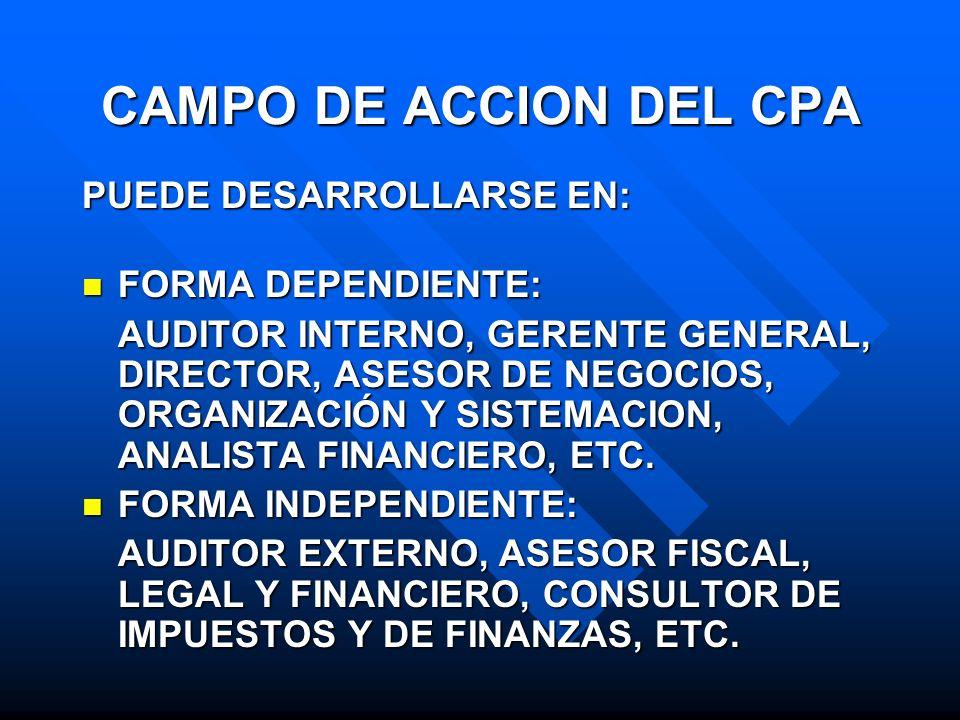 CAMPO DE ACCION DEL CPA PUEDE DESARROLLARSE EN: FORMA DEPENDIENTE: