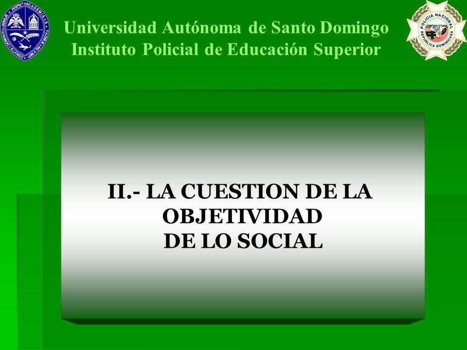 II.- LA CUESTION DE LA OBJETIVIDAD DE LO SOCIAL