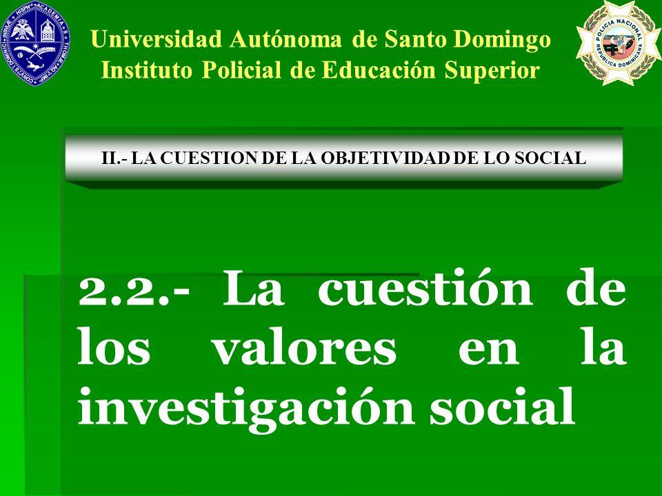 2.2.- La cuestión de los valores en la investigación social