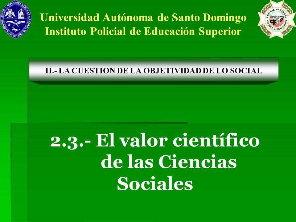 2.3.- El valor científico de las Ciencias Sociales