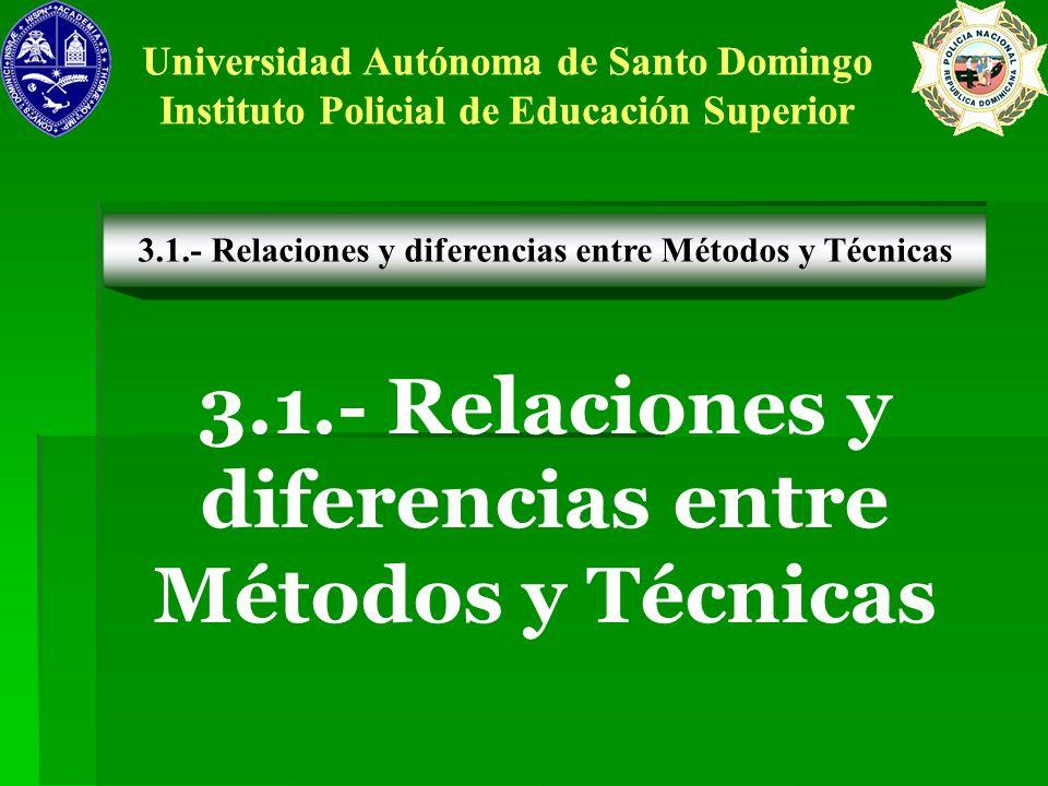 3.1.- Relaciones y diferencias entre Métodos y Técnicas