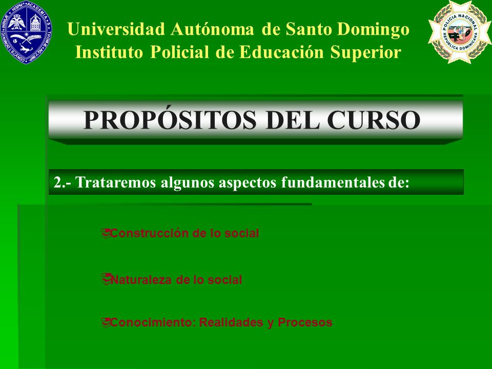 PROPÓSITOS DEL CURSO Universidad Autónoma de Santo Domingo
