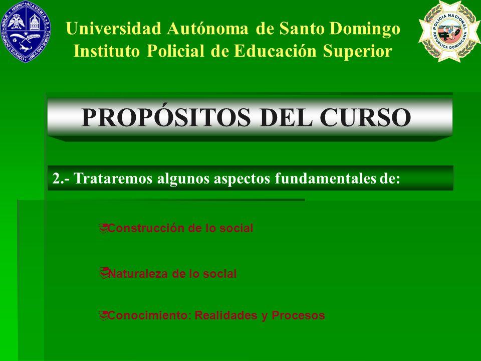 PROPÓSITOS DEL CURSO Universidad Autónoma de Santo Domingo