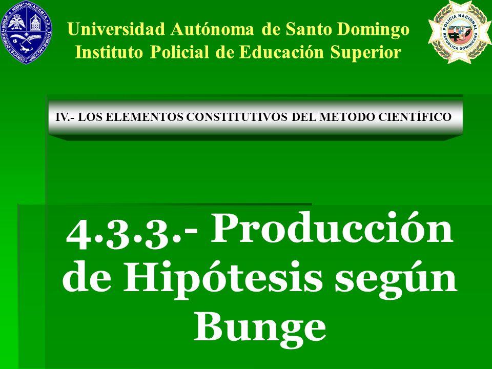 4.3.3.- Producción de Hipótesis según Bunge