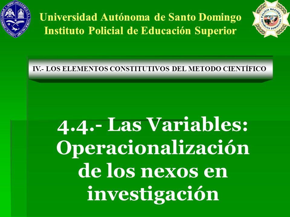4.4.- Las Variables: Operacionalización de los nexos en investigación