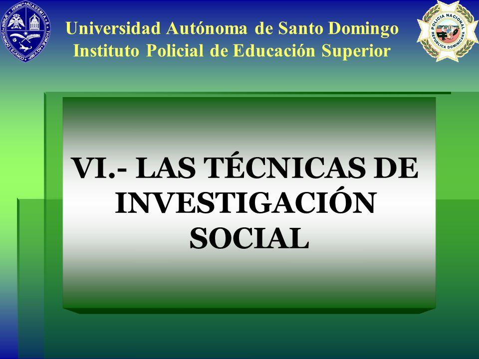 VI.- LAS TÉCNICAS DE INVESTIGACIÓN SOCIAL