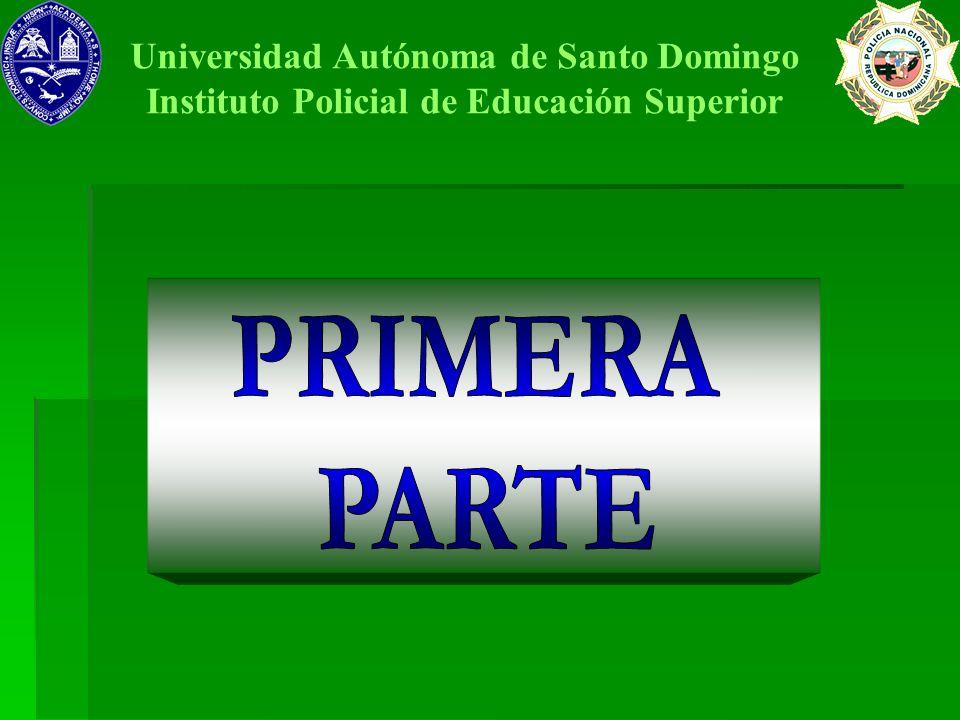 PRIMERA PARTE Universidad Autónoma de Santo Domingo