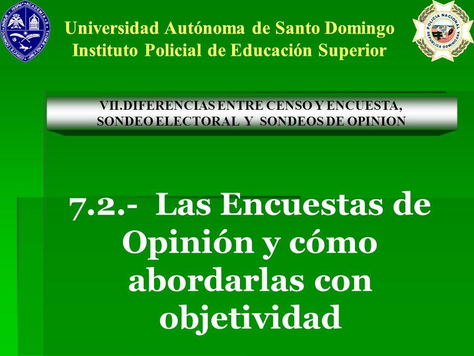 7.2.- Las Encuestas de Opinión y cómo abordarlas con objetividad