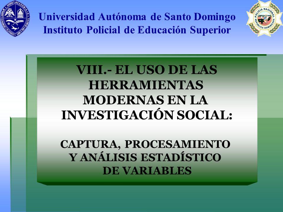 VIII.- EL USO DE LAS HERRAMIENTAS MODERNAS EN LA INVESTIGACIÓN SOCIAL: