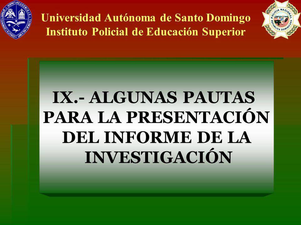 IX.- ALGUNAS PAUTAS PARA LA PRESENTACIÓN DEL INFORME DE LA