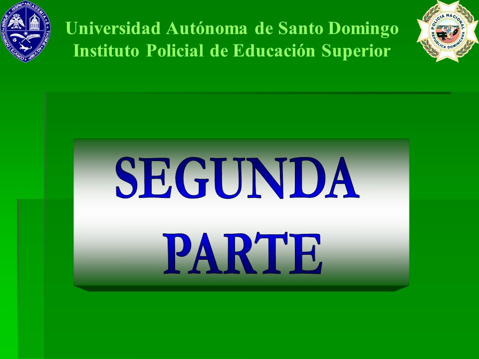 SEGUNDA PARTE Universidad Autónoma de Santo Domingo