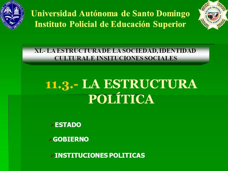 11.3.- LA ESTRUCTURA POLÍTICA