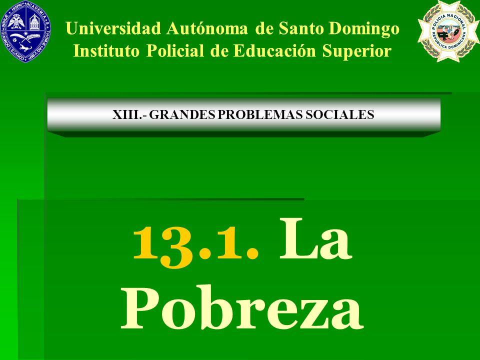 13.1. La Pobreza Universidad Autónoma de Santo Domingo