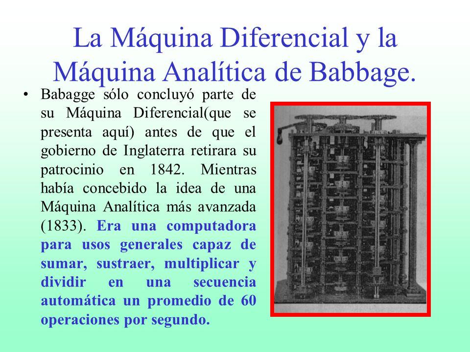 La Máquina Diferencial y la Máquina Analítica de Babbage.