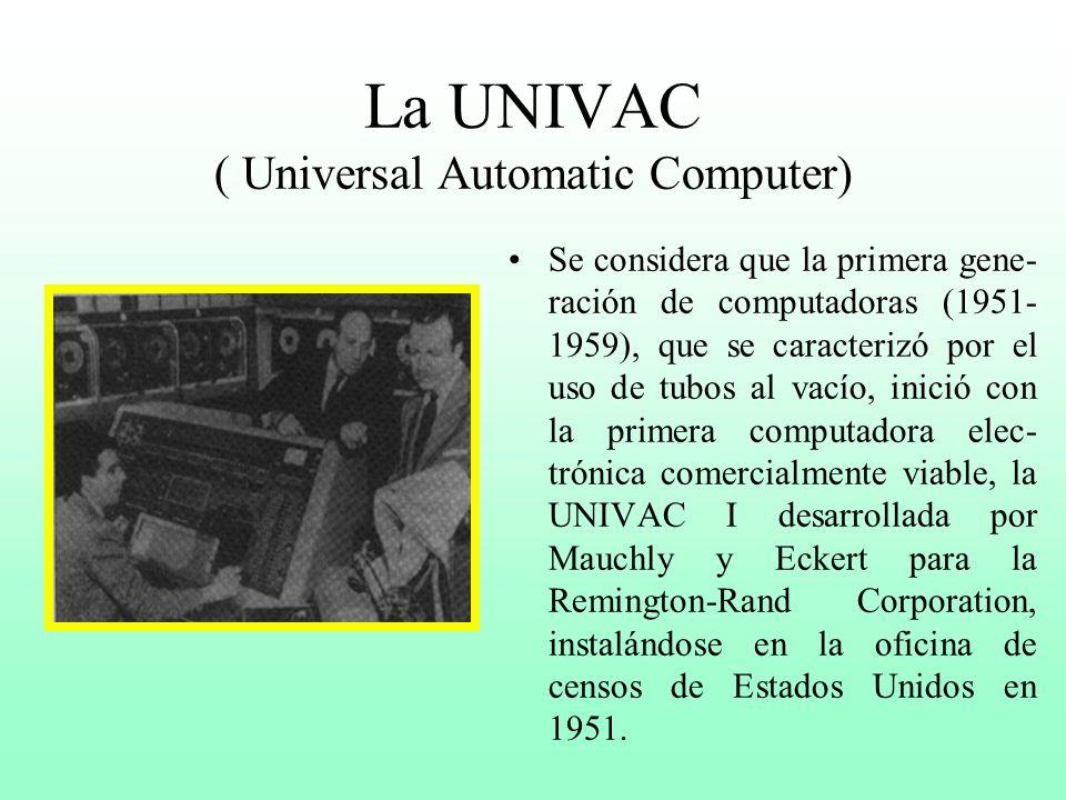 La UNIVAC ( Universal Automatic Computer)