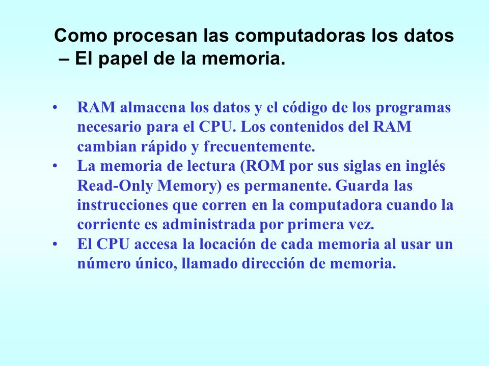 Como procesan las computadoras los datos – El papel de la memoria.
