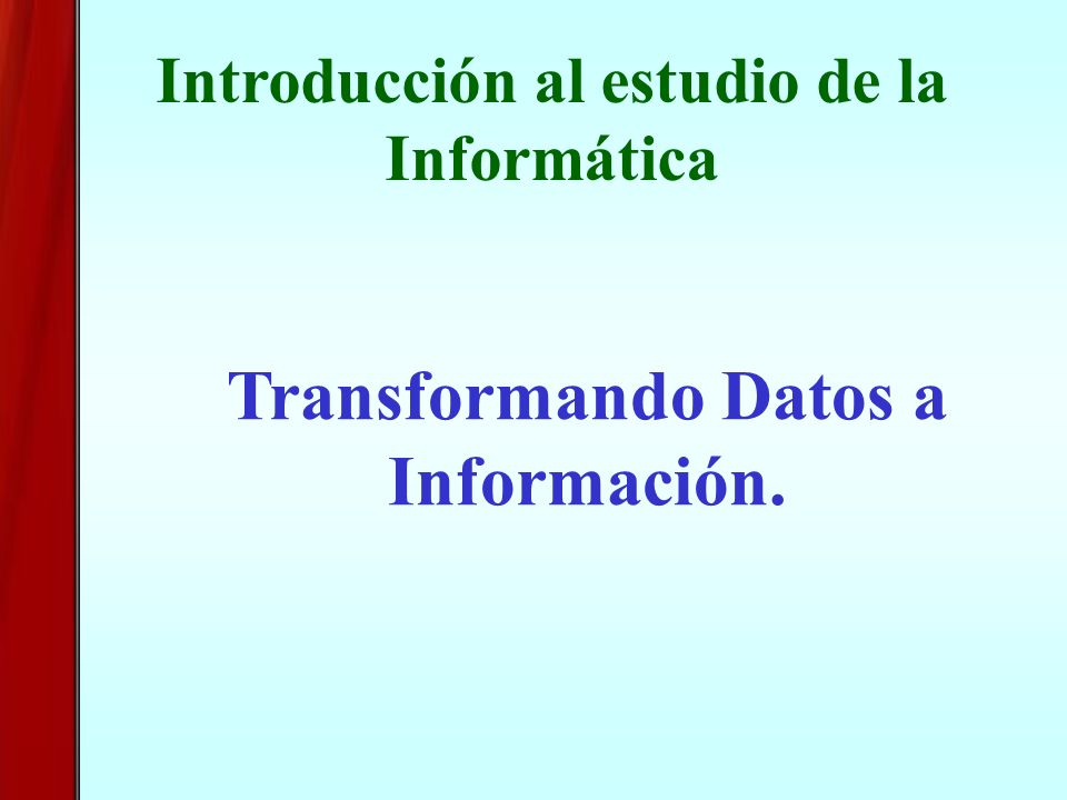 Transformando Datos a Información.