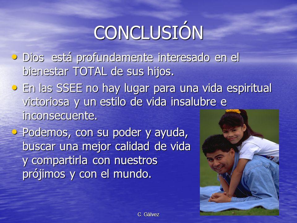 CONCLUSIÓN Dios está profundamente interesado en el bienestar TOTAL de sus hijos.