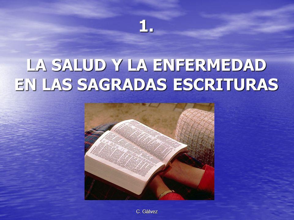 1. LA SALUD Y LA ENFERMEDAD EN LAS SAGRADAS ESCRITURAS