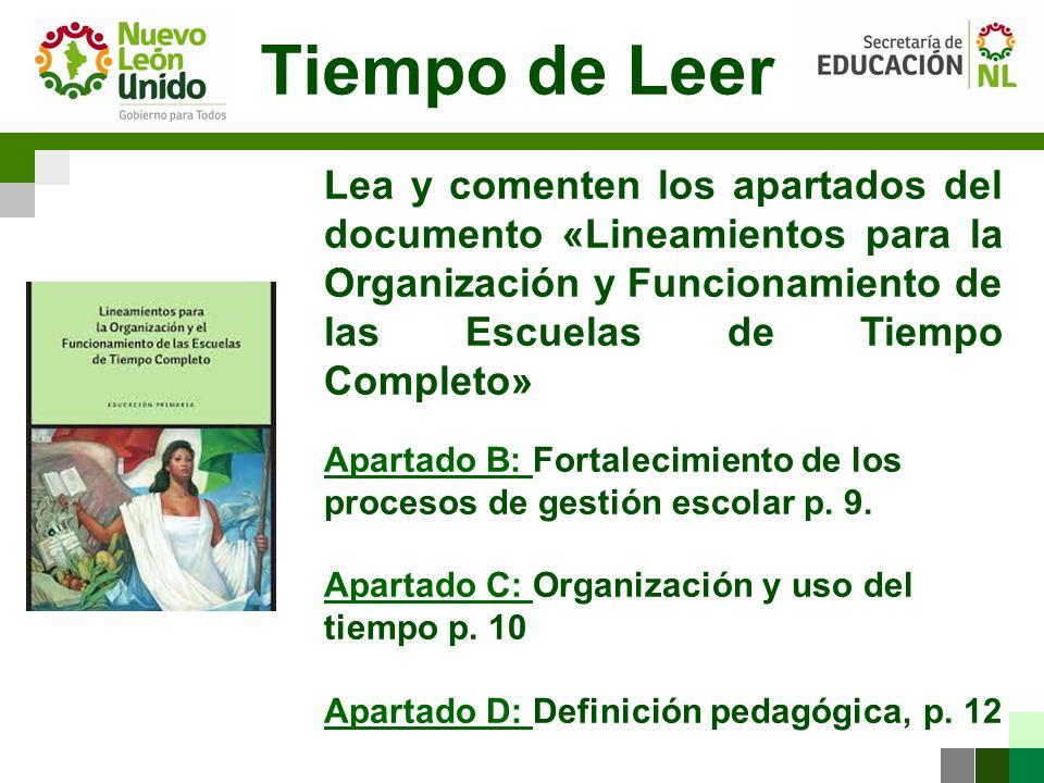 Tiempo de Leer Lea y comenten los apartados del documento «Lineamientos para la Organización y Funcionamiento de las Escuelas de Tiempo Completo»
