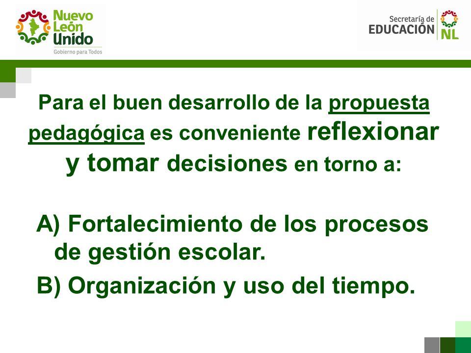 A) Fortalecimiento de los procesos de gestión escolar.
