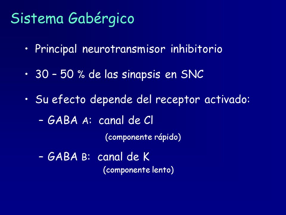 Sistema Gabérgico Principal neurotransmisor inhibitorio