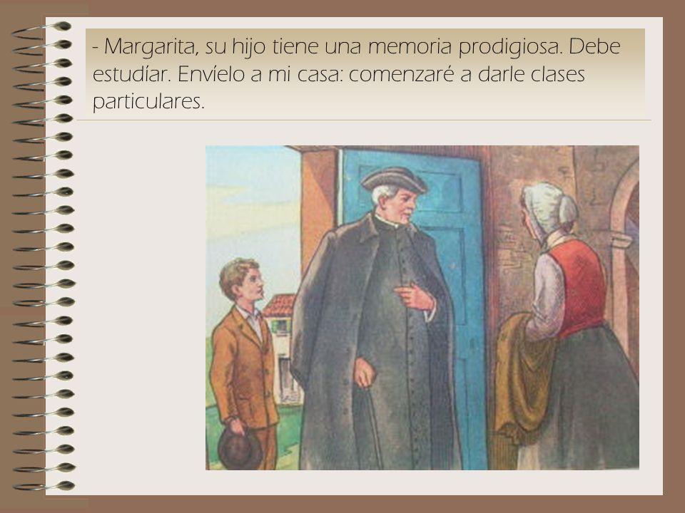 Margarita, su hijo tiene una memoria prodigiosa. Debe estudíar