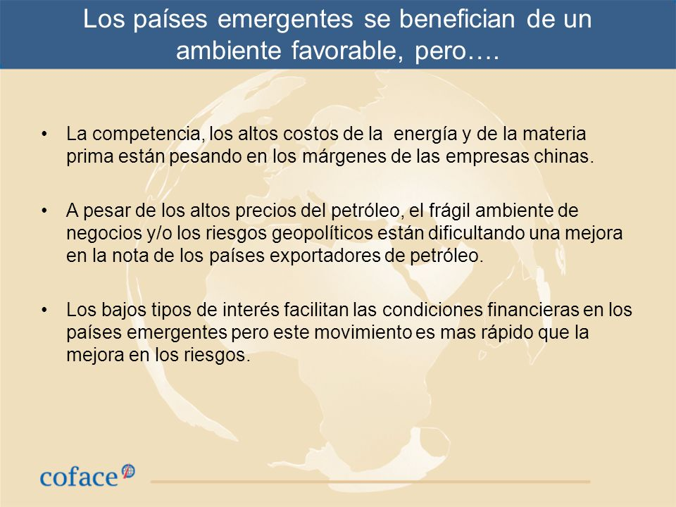 Los países emergentes se benefician de un ambiente favorable, pero….
