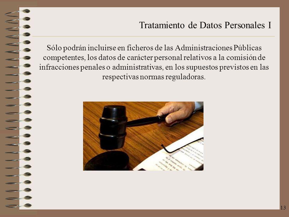 Sólo podrán incluirse en ficheros de las Administraciones Públicas competentes, los datos de carácter personal relativos a la comisión de infracciones penales o administrativas, en los supuestos previstos en las respectivas normas reguladoras.