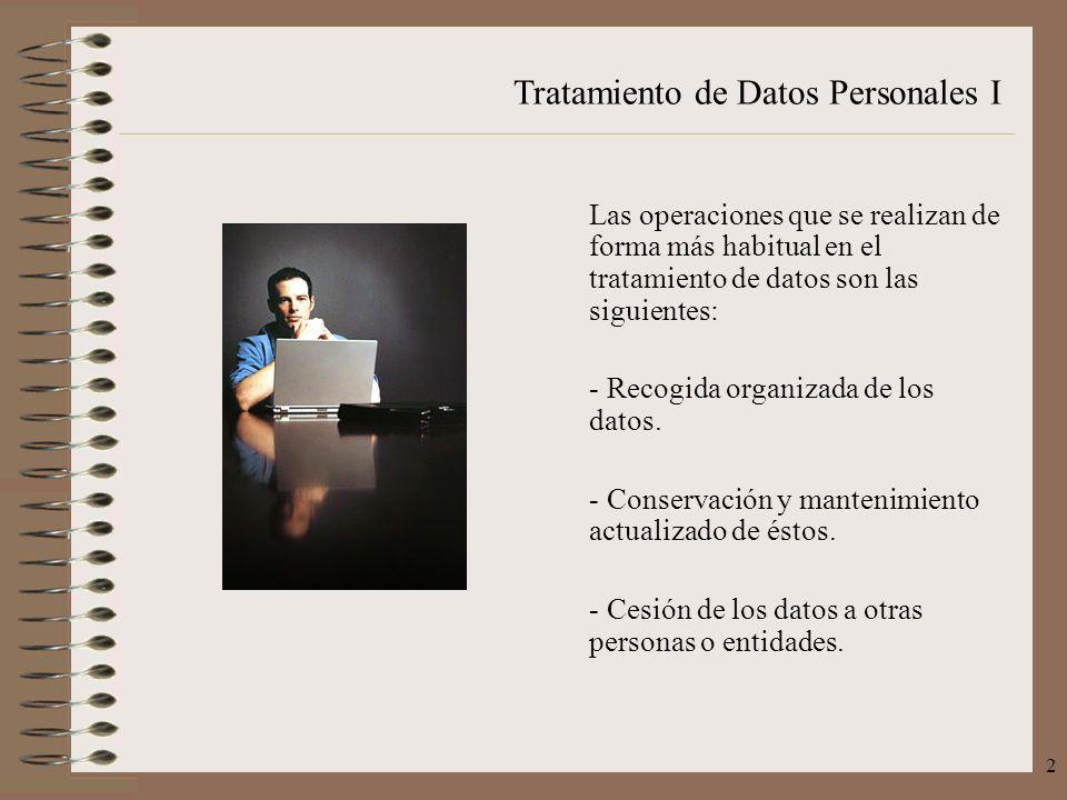 Las operaciones que se realizan de forma más habitual en el tratamiento de datos son las siguientes: