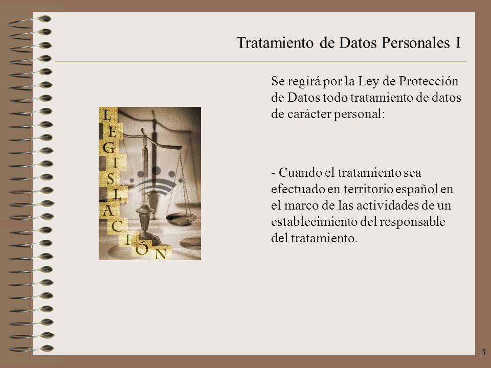 Se regirá por la Ley de Protección de Datos todo tratamiento de datos de carácter personal: