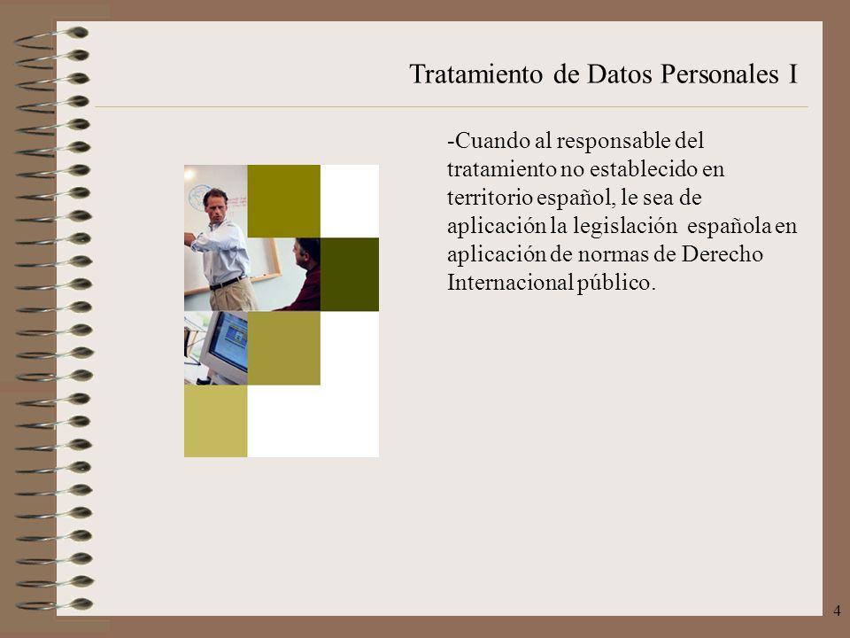 Cuando al responsable del tratamiento no establecido en territorio español, le sea de aplicación la legislación española en aplicación de normas de Derecho Internacional público.