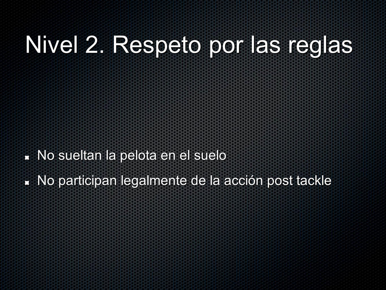 Nivel 2. Respeto por las reglas