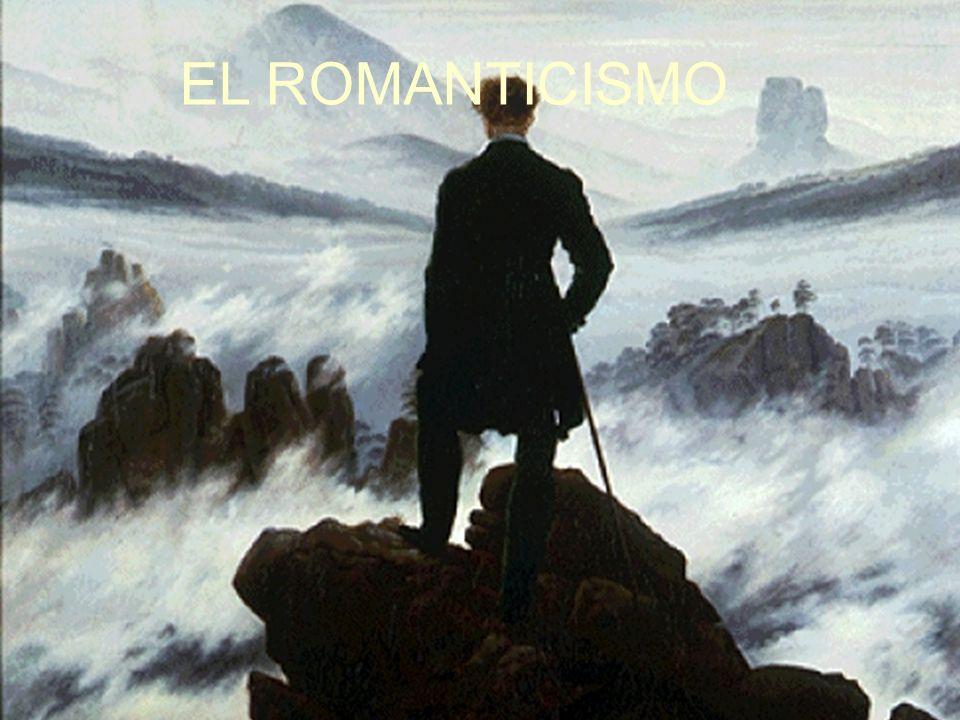 EL ROMANTICISMO Imagen: Viajero frente a un mar de nubes, por Friedrich.
