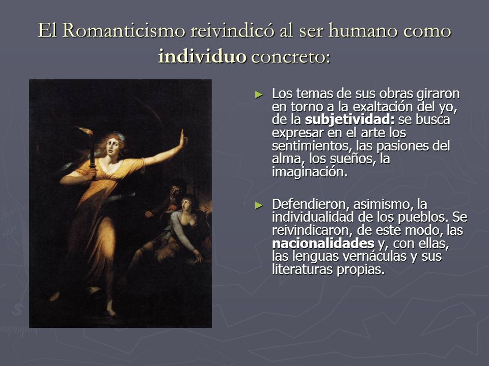 El Romanticismo reivindicó al ser humano como individuo concreto: