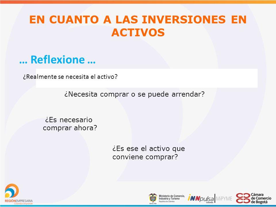 EN CUANTO A LAS INVERSIONES EN ACTIVOS