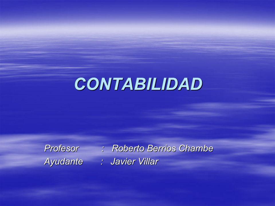 Profesor : Roberto Berrios Chambe Ayudante : Javier Villar