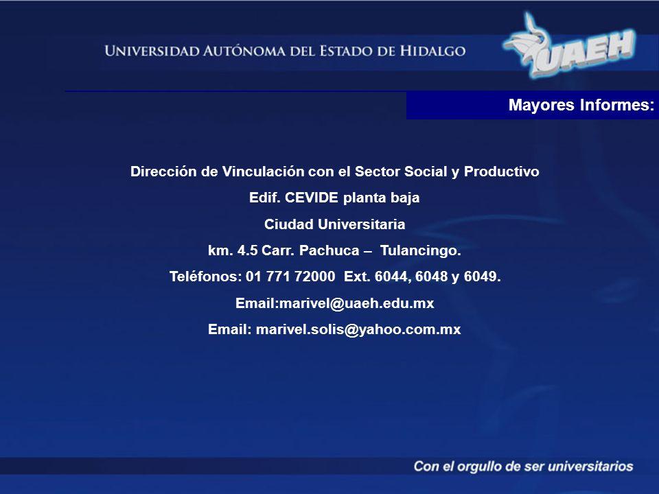 Mayores Informes:Dirección de Vinculación con el Sector Social y Productivo. Edif. CEVIDE planta baja.