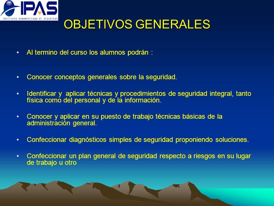 OBJETIVOS GENERALES Al termino del curso los alumnos podrán :