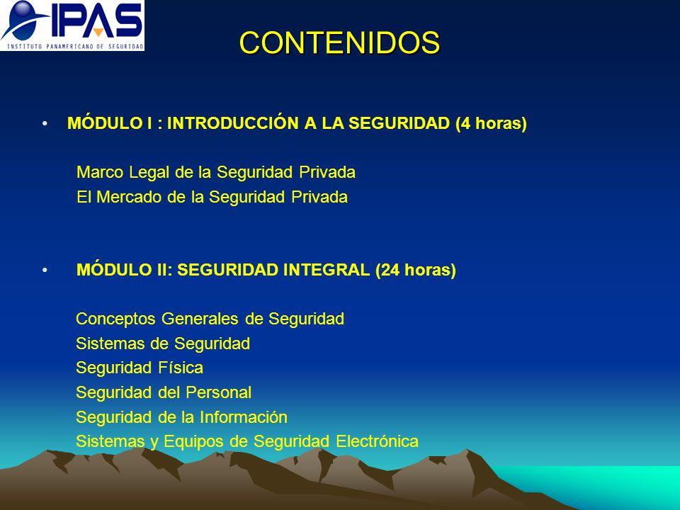 CONTENIDOS MÓDULO I : INTRODUCCIÓN A LA SEGURIDAD (4 horas)
