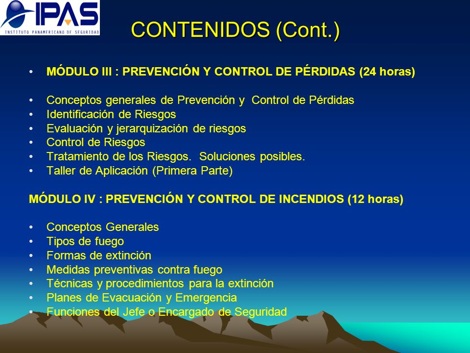 CONTENIDOS (Cont.) MÓDULO III : PREVENCIÓN Y CONTROL DE PÉRDIDAS (24 horas) Conceptos generales de Prevención y Control de Pérdidas.
