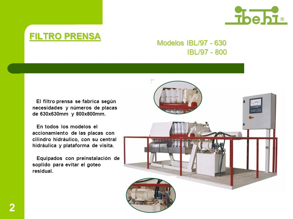 2 FILTRO PRENSA Modelos IBL/97 - 630 IBL/97 - 800