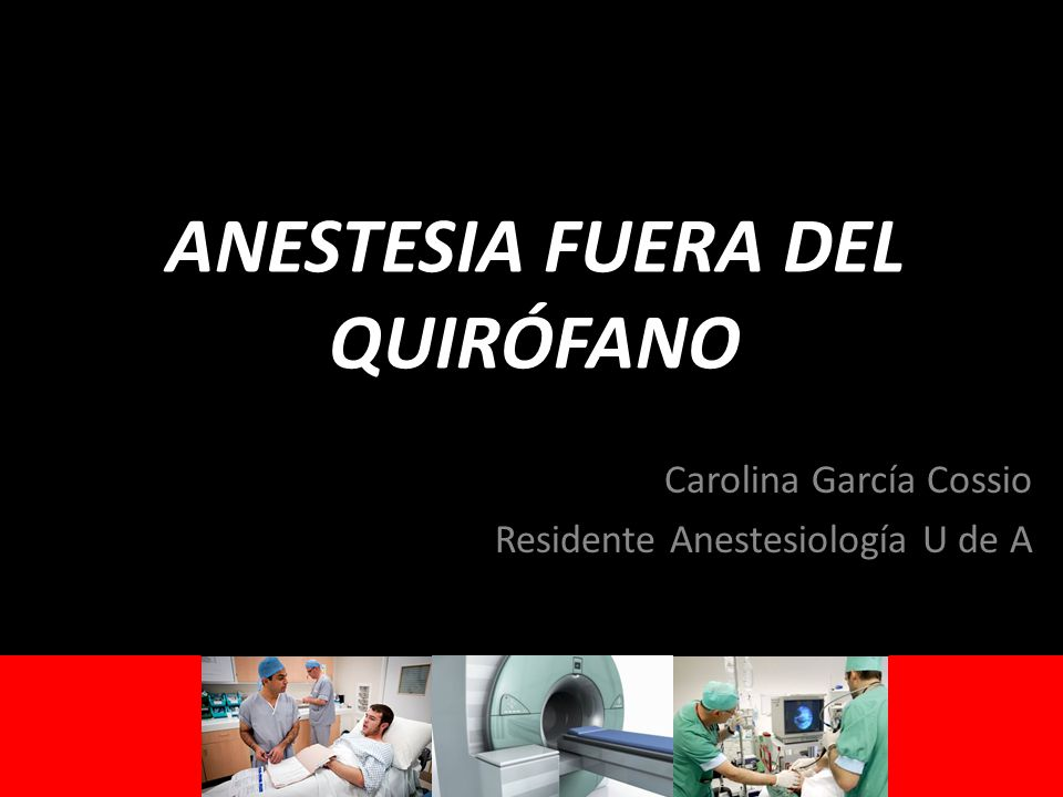 anestesia fuera del quir fano ppt descargar