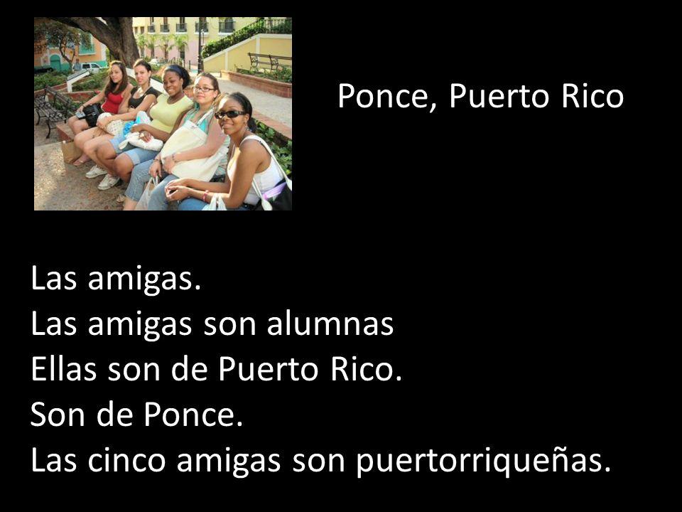 Ponce, Puerto Rico Las amigas. Las amigas son alumnas.